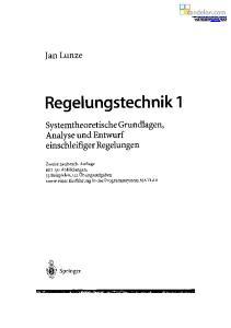 Regelungstechnik 1. Systemtheoretische Grundlagen, Analyse und Entwurf einschleifiger Regelungen