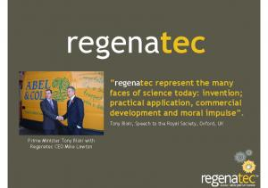 regenatec regenatec represent the many faces of science today: invention; practical application, commercial development and moral impulse