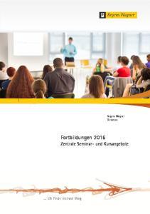 Regens Wagner Direktion. Fortbildungen 2016 Zentrale Seminar