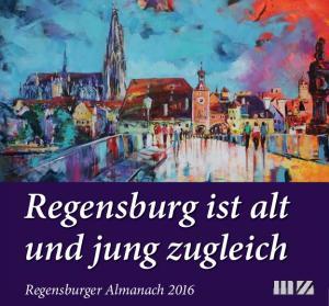 Regensburg ist alt und jung zugleich