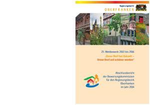 Regierungsbezirk OBERFRANKEN. 25. Wettbewerb 2013 bis 2016 Unser Dorf hat Zukunft Unser Dorf soll schöner werden