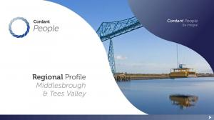 Regional Profile Middlesbrough & Tees Valley. Cordant People Be Integral