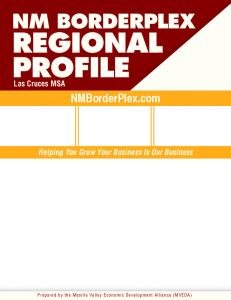 REGIONAL PROFILE NM BORDERPLEX. NMBorderPlex.com. Las Cruces MSA. Helping You Grow Your Business Is Our Business