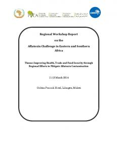 Regional Workshop Report. on the. Aflatoxin Challenge in Eastern and Southern Africa