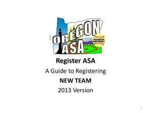 Register ASA. A Guide to Registering NEW TEAM 2013 Version