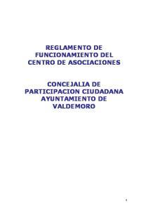 REGLAMENTO DE FUNCIONAMIENTO DEL CENTRO DE ASOCIACIONES CONCEJALIA DE PARTICIPACION CIUDADANA AYUNTAMIENTO DE VALDEMORO