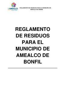 REGLAMENTO DE RESIDUOS PARA EL MUNICIPIO DE AMEALCO DE BONFIL REGLAMENTO DE RESIDUOS PARA EL MUNICIPIO DE AMEALCO DE BONFIL