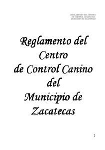 REGLAMENTO DEL CENTRO DE CONTROL CANINO DEL MUNICIPIO DE ZACATECAS. Reglamento del Centro de Control Canino del Municipio de Zacatecas