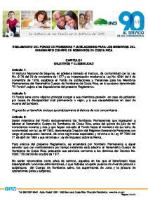REGLAMENTO DEL FONDO DE PENSIONES Y JUBILACIONES PARA LOS MIEMBROS DEL BENEMERITO CUERPO DE BOMBEROS DE COSTA RICA CAPITULO I OBJETIVOS Y ELEGIBILIDAD