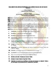 REGLAMENTO DEL SERVICIO PROFESIONAL DE CARRERA POLICIAL DEL ESTADO DE TABASCO TITULO PRIMERO DISPOSICIONES GENERALES