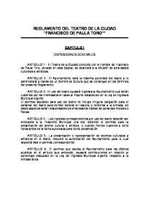 REGLAMENTO DEL TEATRO DE LA CIUDAD FRANCISCO DE PAULA TORO *