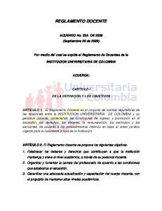 REGLAMENTO DOCENTE. ACUERDO No. 03A DE 2009 (Septiembre 30 de 2009) Por medio del cual se expide el Reglamento de Docentes de la