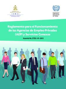 Reglamento para el Funcionamiento de las Agencias de Empleo Privadas (AEP) y Servicios Conexos. Acuerdo No. STSS