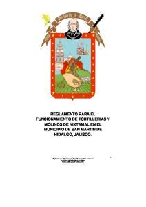 REGLAMENTO PARA EL FUNCIONAMIENTO DE TORTILLERIAS Y MOLINOS DE NIXTAMAL EN EL MUNICIPIO DE SAN MARTIN DE HIDALGO, JALISCO