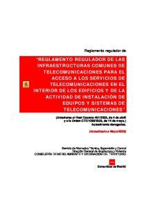 REGLAMENTO REGULADOR DE LAS INFRAESTRUCTURAS COMUNES DE TELECOMUNICACIONES PARA EL ACCESO A LOS SERVICIOS DE