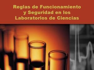 Reglas de Funcionamiento y Seguridad en los Laboratorios de Ciencias