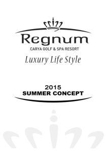 Regnum Carya Golf & SPA Resort. Distance & Transportation. Regnum Carya Welcomes You. Spoken Languages. Accepted Credit Cards
