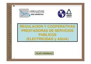 REGULACION Y COOPERATIVAS LAS COOPERATIVAS COMO PRESTADORAS DE SERVICIOS PRESTADORAS DE SERVICIOS. (ELECTRICIDAD y AGUA)