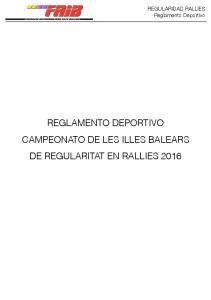 REGULARIDAD RALLIES Reglamento Deportivo REGLAMENTO DEPORTIVO CAMPEONATO DE LES ILLES BALEARS DE REGULARITAT EN RALLIES 2016