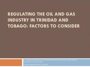 REGULATING THE OIL AND GAS INDUSTRY IN TRINIDAD AND TOBAGO: FACTORS TO CONSIDER