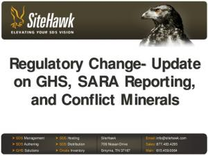 Regulatory Change- Update on GHS, SARA Reporting, and Conflict Minerals