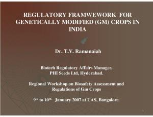 REGULATORY FRAMWEWORK FOR GENETICALLY MODIFIED (GM) CROPS IN INDIA