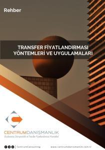 Rehber TRANSFER FİYATLANDIRMASI YÖNTEMLERİ VE UYGULAMALARI