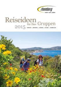 Reiseideen. für Ihre Gruppen KORSIKA MADEIRA AZOREN ISLAND NORWEGEN