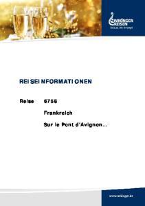 REISEINFORMATIONEN. Reise Frankreich. Sur le Pont d Avignon