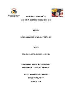 RELACIONES BILATERALES COLOMBIA - ESTADOS UNIDOS AUTOR: DIEGO ALEXANDER BEJARANO RODRIGUEZ TUTOR: DRA. DIANA MARIA ANGULO CARDONA