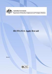 Release: 1. HLTFA311A Apply first aid