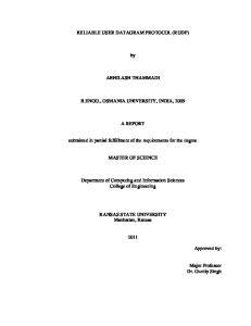 RELIABLE USER DATAGRAM PROTOCOL (RUDP) ABHILASH THAMMADI B.ENGG., OSMANIA UNIVERSITY, INDIA, 2009 A REPORT MASTER OF SCIENCE