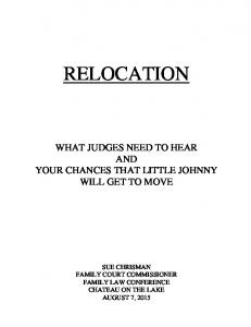 RELOCATION WHAT JUDGES NEED TO HEAR AND YOUR CHANCES THAT LITTLE JOHNNY WILL GET TO MOVE