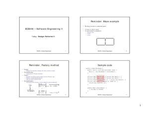 Reminder: Maze example. ECE450 Software Engineering II. Reminder: Factory method. Sample code. Today: Design Patterns II