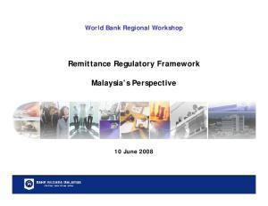 Remittance Regulatory Framework. Malaysia s Perspective