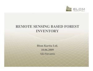 REMOTE SENSING BASED FOREST INVENTORY. Blom Kartta Ltd Aki Suvanto