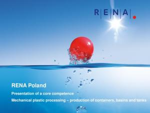 RENA Poland. Presentation of a core competence Mechanical plastic processing production of containers, basins and tanks