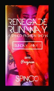 RENEGaDE. Runway. A spinco Fashion Show. Sunday, May Program