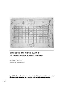 REPAIRING THE MYTH AND THE REALITY OF PHILADELPHIA S PUBLIC SQUARES,