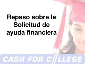 Repaso sobre la Solicitud de ayuda financiera