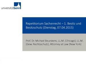 Repetitorium Sachenrecht 1. Besitz und Besitzschutz (Dienstag, )