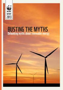 REPORT BUSTING THE MYTHS. Debunking myths about renewable energy