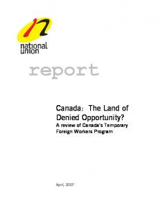 report Canada: The Land of Denied Opportunity? A review of Canada s Temporary Foreign Workers Program