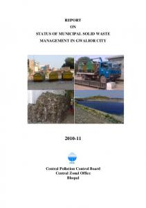 REPORT ON STATUS OF MUNICIPAL SOLID WASTE MANAGEMENT IN GWALIOR CITY Central Pollution Control Board Central Zonal Office Bhopal