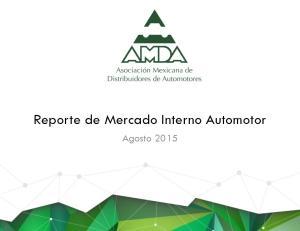 Reporte de Mercado Interno Automotor. Agosto 2015