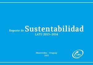 Reporte de Sustentabilidad LATU Montevideo - Uruguay 2015