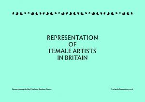 REPRESENTATION OF FEMALE ARTISTS IN BRITAIN. Research compiled by Charlotte Bonham-Carter Freelands Foundation, 2016
