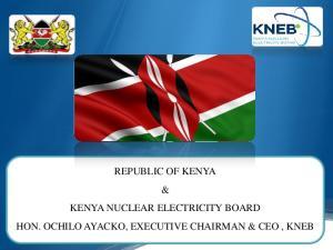 REPUBLIC OF KENYA & KENYA NUCLEAR ELECTRICITY BOARD HON. OCHILO AYACKO, EXECUTIVE CHAIRMAN & CEO, KNEB
