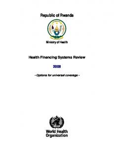 Republic of Rwanda. Health Financing Systems Review. Ministry of Health. - Options for universal coverage -