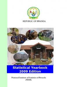 REPUBLIC OF RWANDA. Statistical Yearbook 2009 Edition. National Institute of Statistics of Rwanda (NISR)